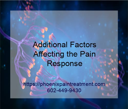Graphic stating Additional Factors Affecting the Pain Response